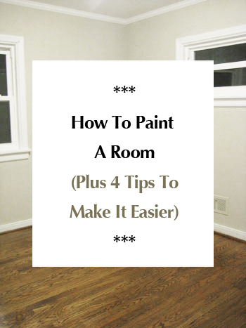 House Painting Tips how to paint a room (plus 4 tips to make it easier) | young house love