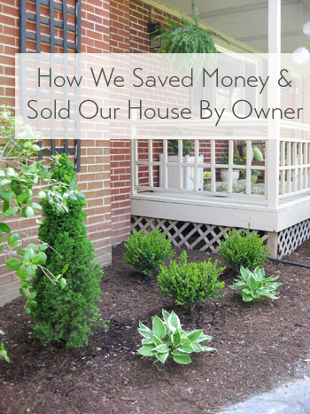 how-we-saved-money-and-sold-our-house-by-owner