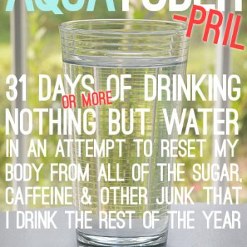 Aquatoberpril (An Extended Water Drinking Challenge)