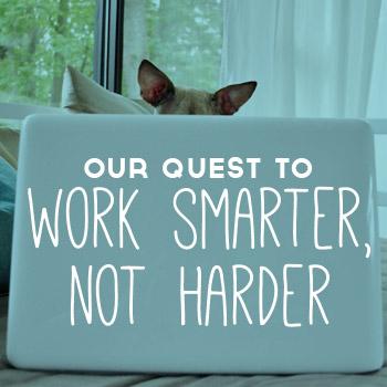 Eighteen Tips For Working Smarter, Not Harder