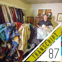 #87 Transcript: Lessons From The Messiest Homes In America